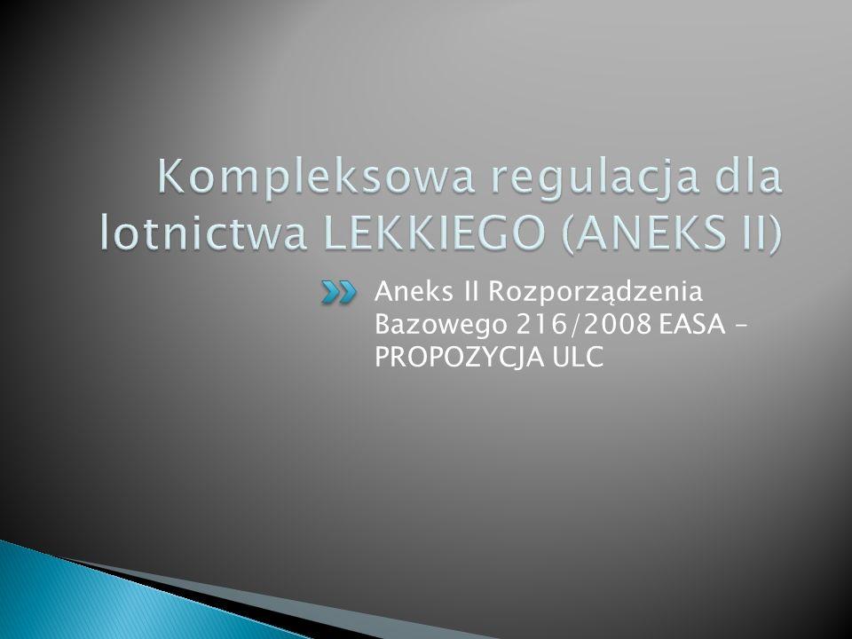 Aneks II Rozporządzenia Bazowego 216/2008 EASA – PROPOZYCJA ULC