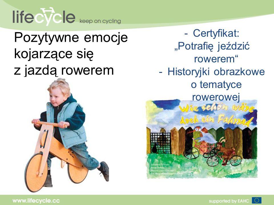 Pozytywne emocje kojarzące się z jazdą rowerem -Certyfikat: Potrafię jeździć rowerem -Historyjki obrazkowe o tematyce rowerowej