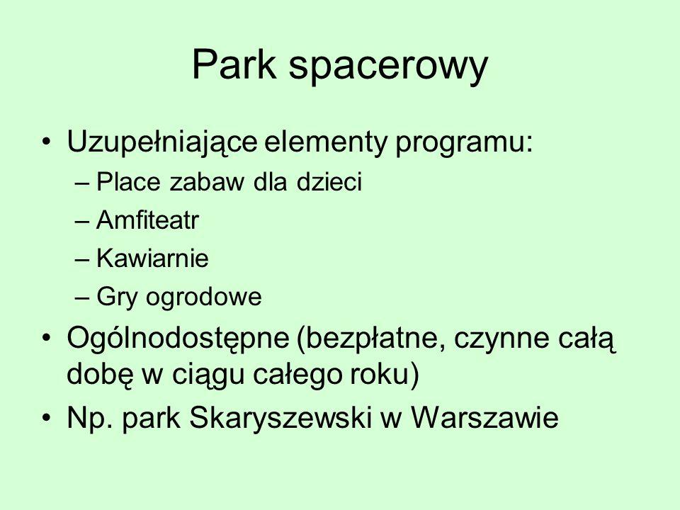 Park spacerowy Uzupełniające elementy programu: –Place zabaw dla dzieci –Amfiteatr –Kawiarnie –Gry ogrodowe Ogólnodostępne (bezpłatne, czynne całą dob