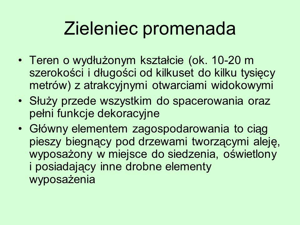 Zieleniec promenada Teren o wydłużonym kształcie (ok. 10-20 m szerokości i długości od kilkuset do kilku tysięcy metrów) z atrakcyjnymi otwarciami wid
