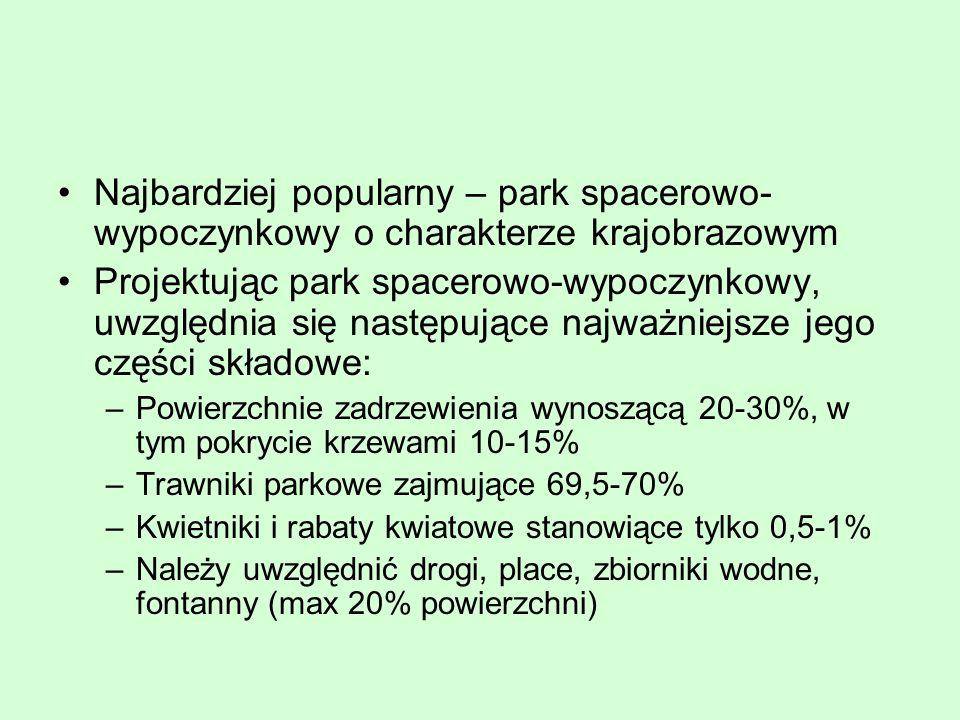 Najbardziej popularny – park spacerowo- wypoczynkowy o charakterze krajobrazowym Projektując park spacerowo-wypoczynkowy, uwzględnia się następujące n