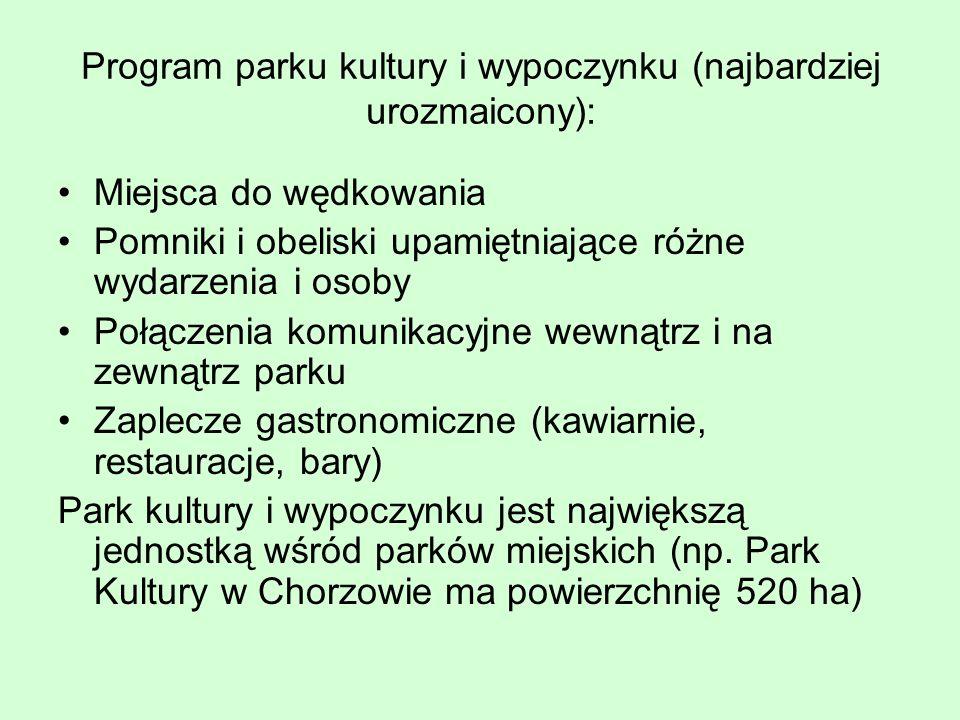 Program parku kultury i wypoczynku (najbardziej urozmaicony): Miejsca do wędkowania Pomniki i obeliski upamiętniające różne wydarzenia i osoby Połącze