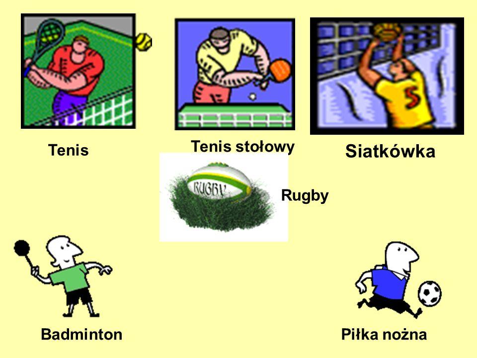 Tenis Tenis stołowy Badminton Piłka nożna Rugby Siatkówka