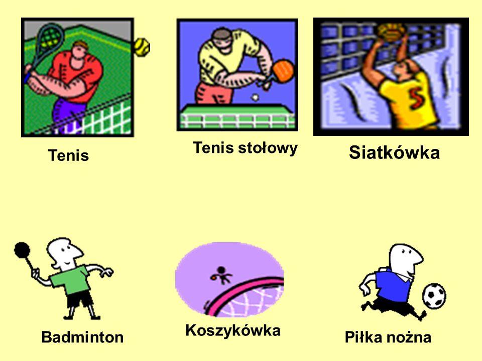 Tenis stołowy Badminton Piłka nożna Siatkówka Koszykówka Tenis