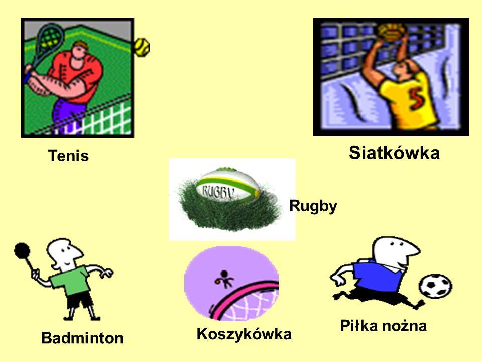 Badminton Siatkówka Koszykówka Tenis Rugby Piłka nożna