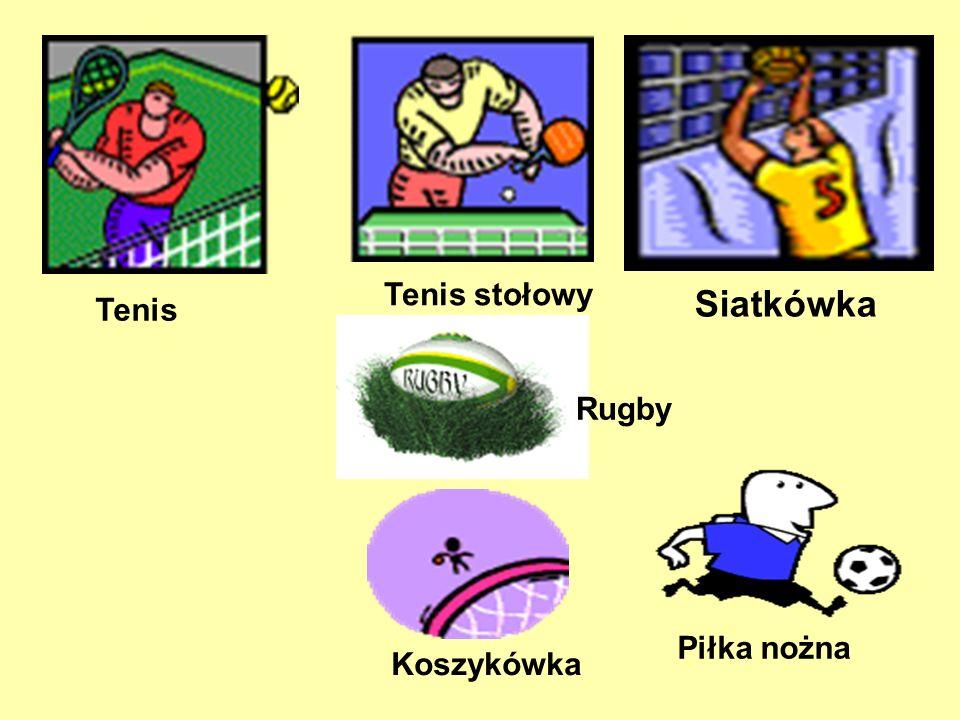 Siatkówka Koszykówka Tenis Rugby Piłka nożna Tenis stołowy