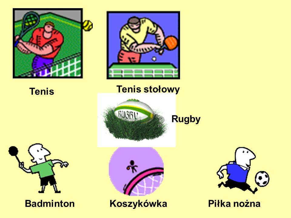Tenis Tenis stołowy Badminton Piłka nożnaKoszykówka Rugby