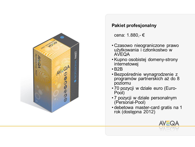Pakiet profesjonalny cena: 1.880,- Czasowo nieograniczone prawo użytkowania i członkostwo w AVEQA Kupno osobistej domeny-strony internetowej B2B Bezpośrednie wynagrodzenie z programów partnerskich aż do 8 poziomu 70 pozycji w dziale euro (Euro- Pool) 7 pozycji w dziale personalnym (Personal-Pool) debetowa master-card gratis na 1 rok (dostępna 2012)