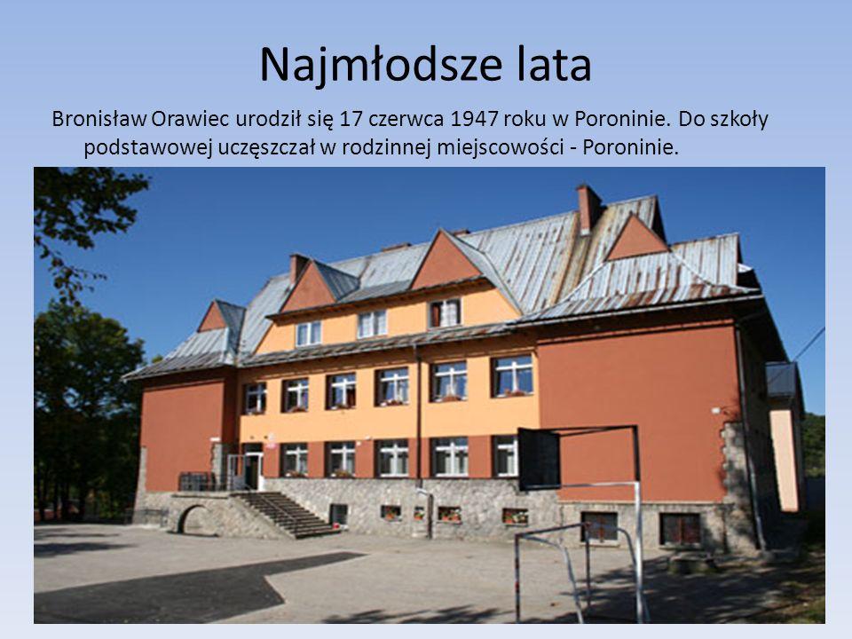Najmłodsze lata Bronisław Orawiec urodził się 17 czerwca 1947 roku w Poroninie. Do szkoły podstawowej uczęszczał w rodzinnej miejscowości - Poroninie.