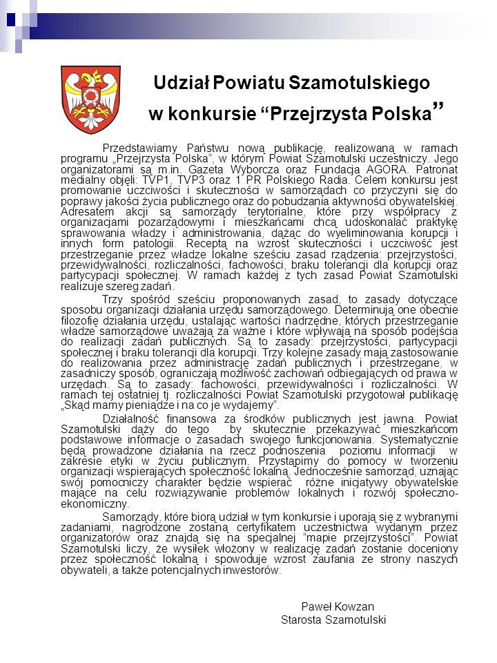 Udział Powiatu Szamotulskiego w konkursie Przejrzysta Polska Przedstawiamy Państwu nową publikację, realizowaną w ramach programu Przejrzysta Polska,