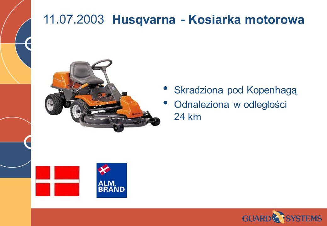 11.07.2003 Skradziona pod Kopenhagą Odnaleziona w odległości 24 km Husqvarna - Kosiarka motorowa