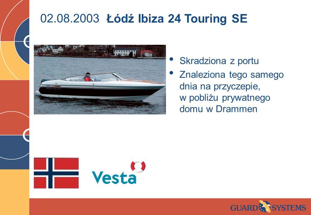 02.08.2003 Skradziona z portu Znaleziona tego samego dnia na przyczepie, w pobliżu prywatnego domu w Drammen Łódź Ibiza 24 Touring SE