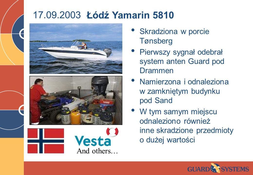 17.09.2003 Skradziona w porcie Tønsberg Pierwszy sygnał odebrał system anten Guard pod Drammen Namierzona i odnaleziona w zamkniętym budynku pod Sand