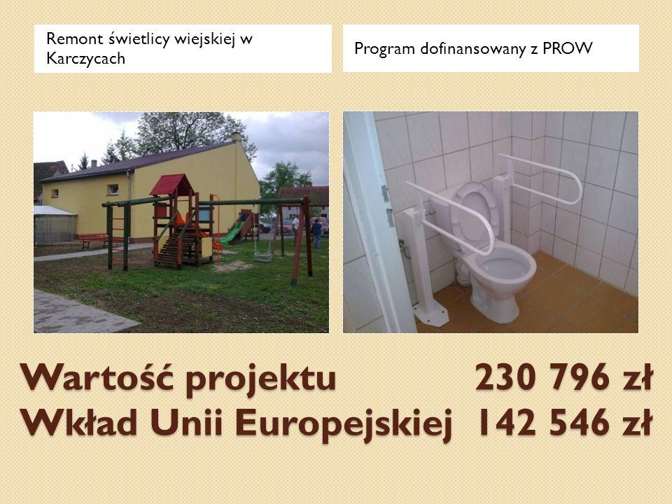 Wartość projektu 230 796 zł Wkład Unii Europejskiej 142 546 zł Wartość projektu 230 796 zł Wkład Unii Europejskiej 142 546 zł Remont świetlicy wiejski