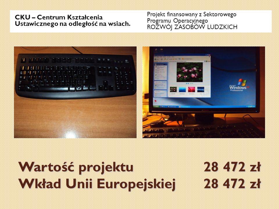 Wartość projektu 28 472 zł Wkład Unii Europejskiej 28 472 zł CKU – Centrum Kształcenia Ustawicznego na odległość na wsiach. Projekt finansowany z Sekt