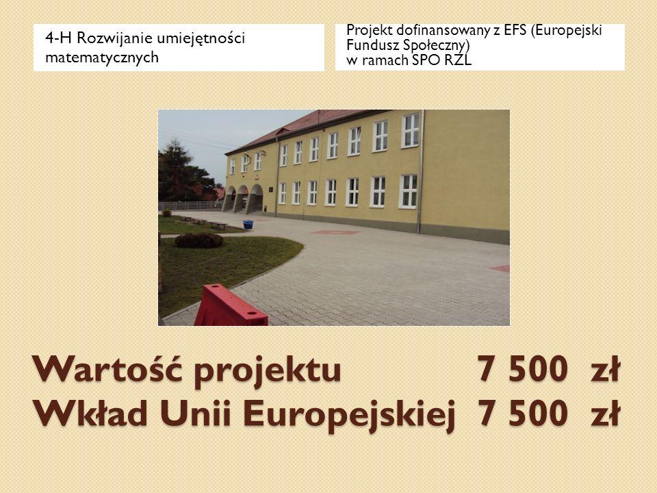 Wartość projektu 7 500 zł Wkład Unii Europejskiej 7 500 zł 4-H Rozwijanie umiejętności matematycznych Projekt dofinansowany z EFS (Europejski Fundusz
