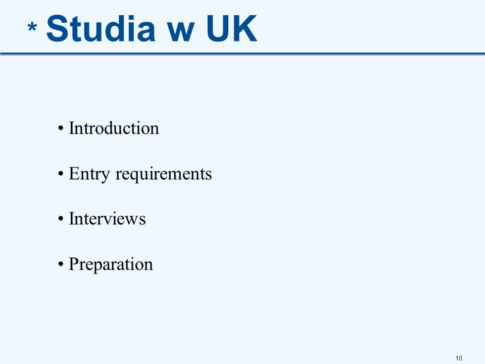 10 * Studia w UK Introduction Entry requirements Interviews Preparation