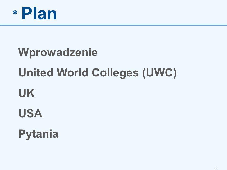 3 * Plan Wprowadzenie United World Colleges (UWC) UK USA Pytania