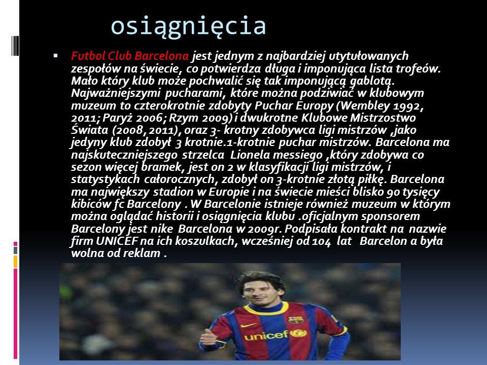 osiągnięcia Futbol Club Barcelona jest jednym z najbardziej utytułowanych zespołów na świecie, co potwierdza długa i imponująca lista trofeów.