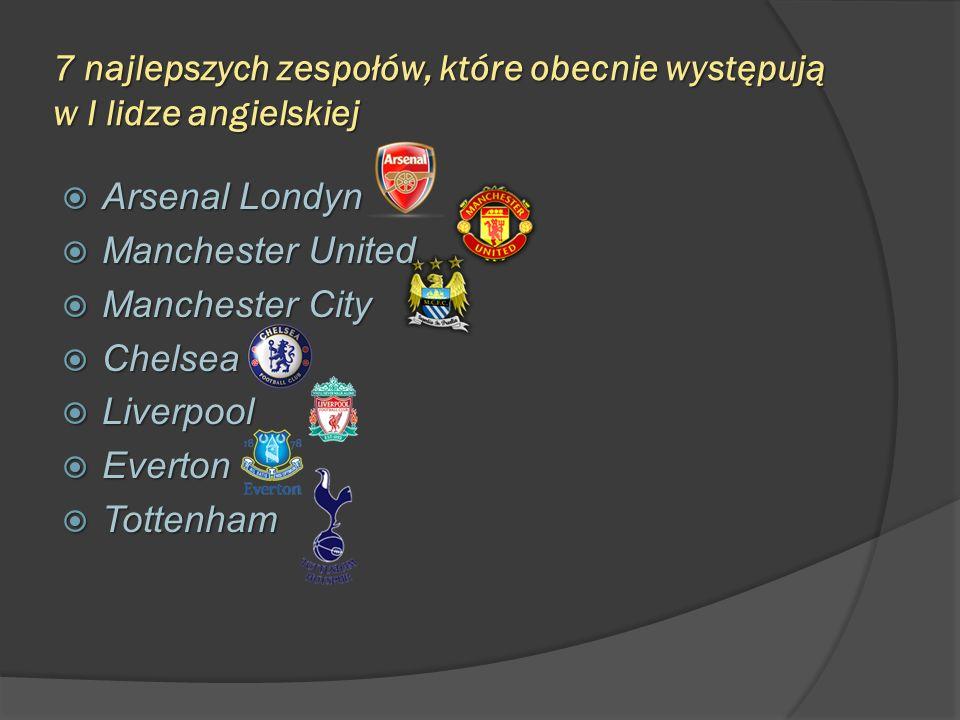 7 najlepszych zespołów, które obecnie występują w I lidze angielskiej Arsenal Londyn Arsenal Londyn Manchester United Manchester United Manchester Cit