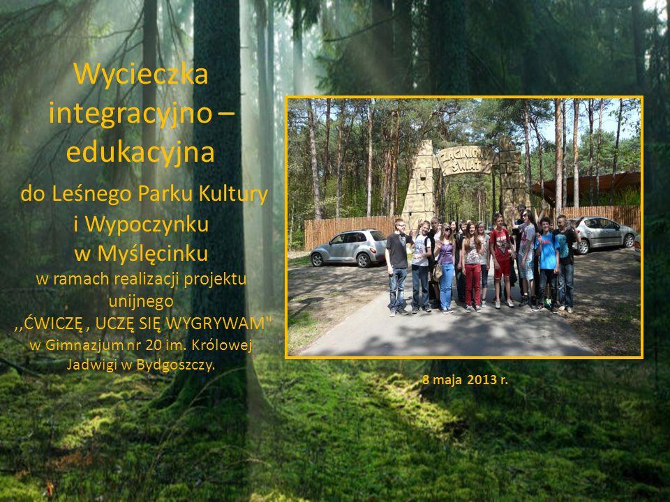 8 maja 2013 r. Wycieczka integracyjno – edukacyjna do Leśnego Parku Kultury i Wypoczynku w Myślęcinku w ramach realizacji projektu unijnego,,ĆWICZĘ, U