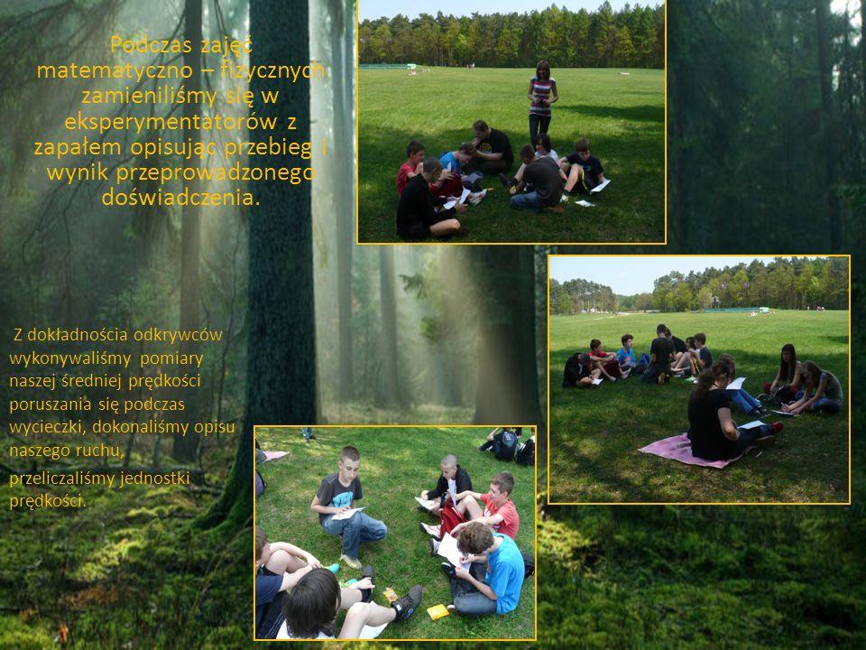 Nauczyliśmy się również jak organizować bezpieczne zabawy w terenie.
