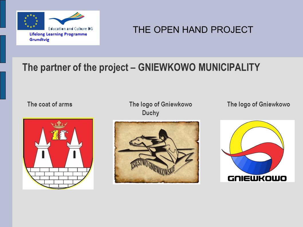 The partner of the project – GNIEWKOWO MUNICIPALITY The coat of arms The logo of Gniewkowo The logo of Gniewkowo Duchy THE OPEN HAND PROJECT