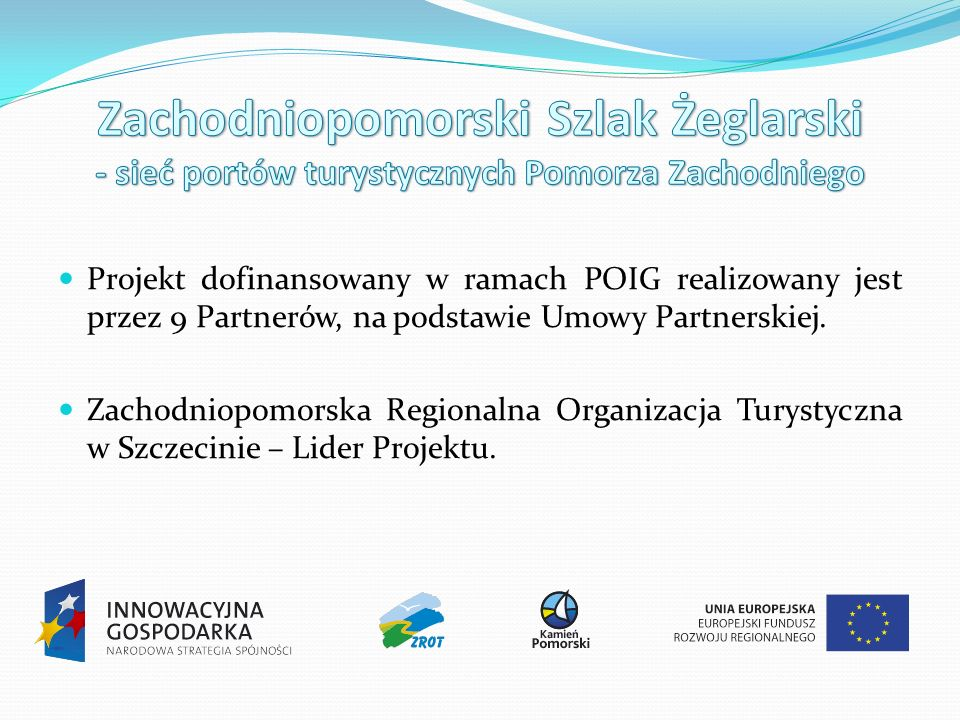 Projekt dofinansowany w ramach POIG realizowany jest przez 9 Partnerów, na podstawie Umowy Partnerskiej.
