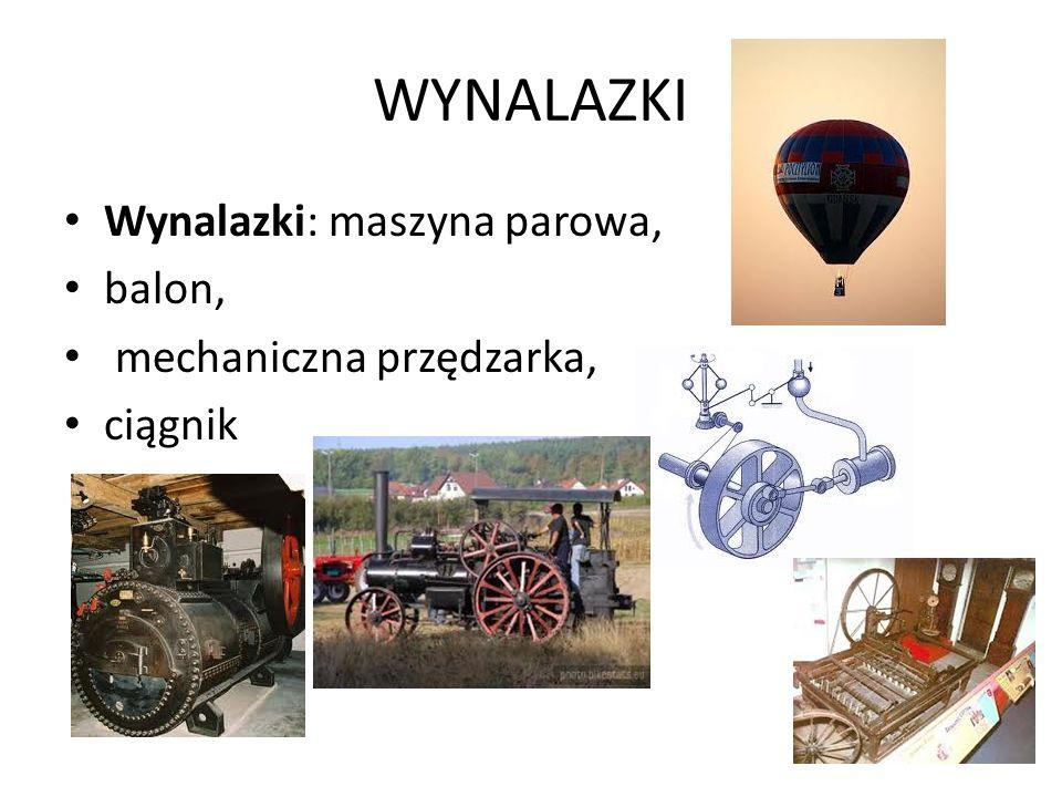 WYNALAZKI Wynalazki: maszyna parowa, balon, mechaniczna przędzarka, ciągnik