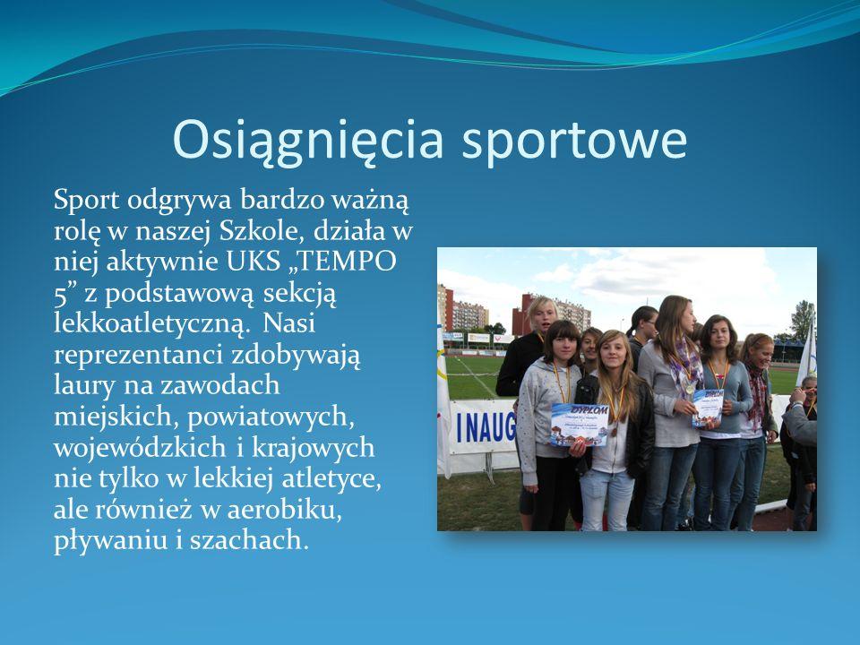 Osiągnięcia sportowe Sport odgrywa bardzo ważną rolę w naszej Szkole, działa w niej aktywnie UKS TEMPO 5 z podstawową sekcją lekkoatletyczną. Nasi rep