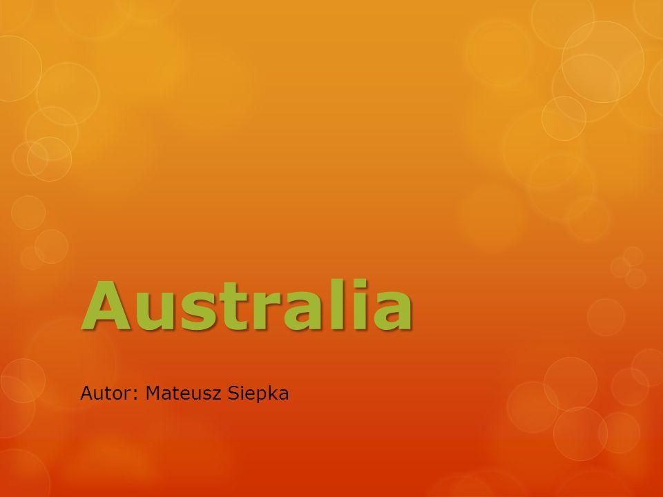 INFORMACJE Australia to jednocześnie kontynent i kraj.