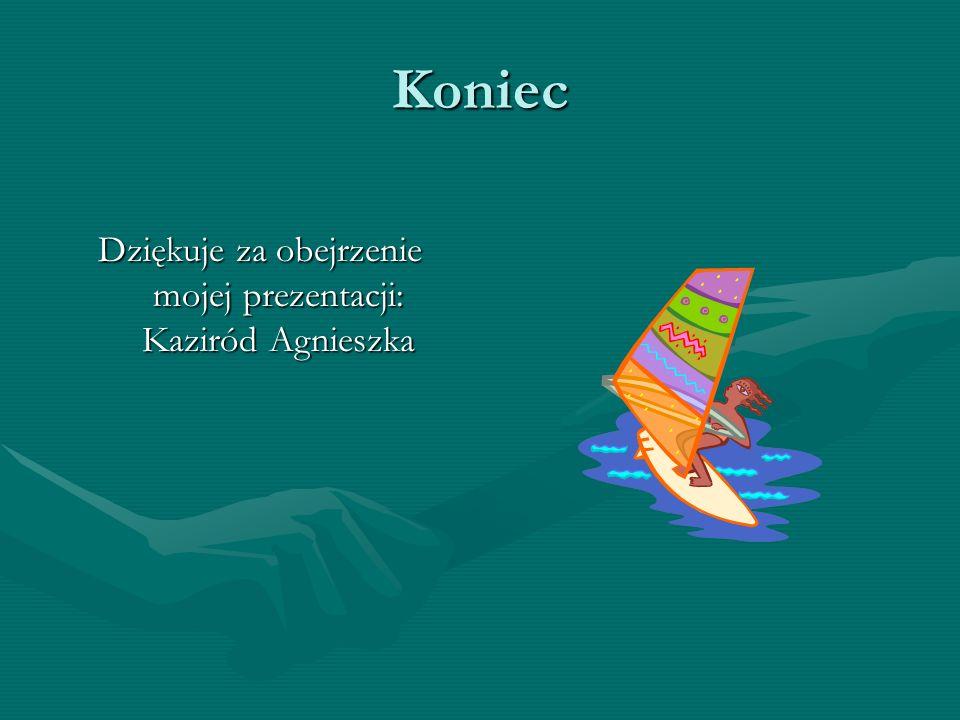 Dziękuje za obejrzenie mojej prezentacji: Kaziród Agnieszka Koniec