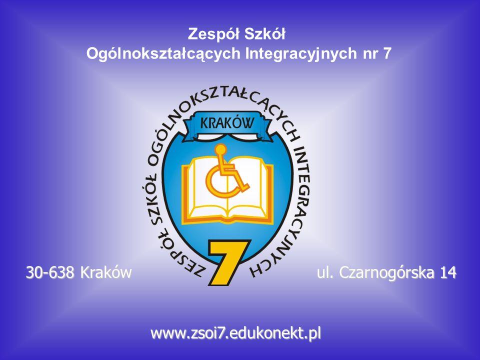 Zespół Szkół Ogólnokształcących Integracyjnych nr 7 ul. Czarnogórska 14 30-638 Kraków www.zsoi7.edukonekt.pl
