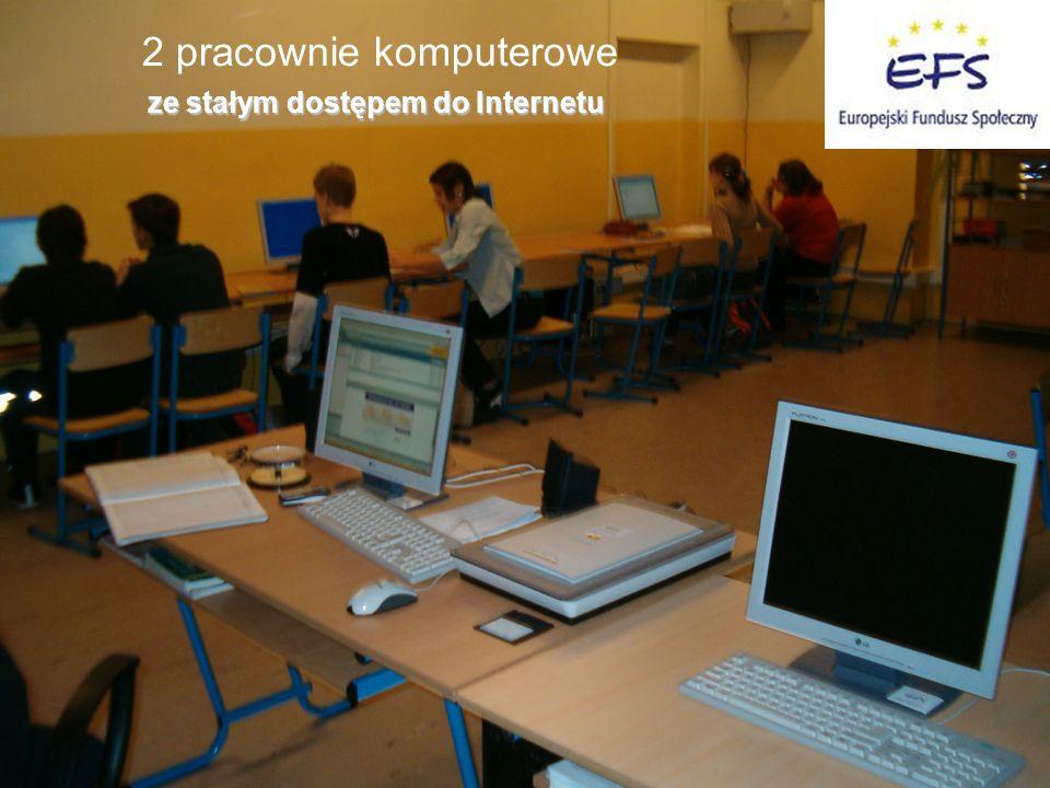 2 pracownie komputerowe ze stałym dostępem do Internetu