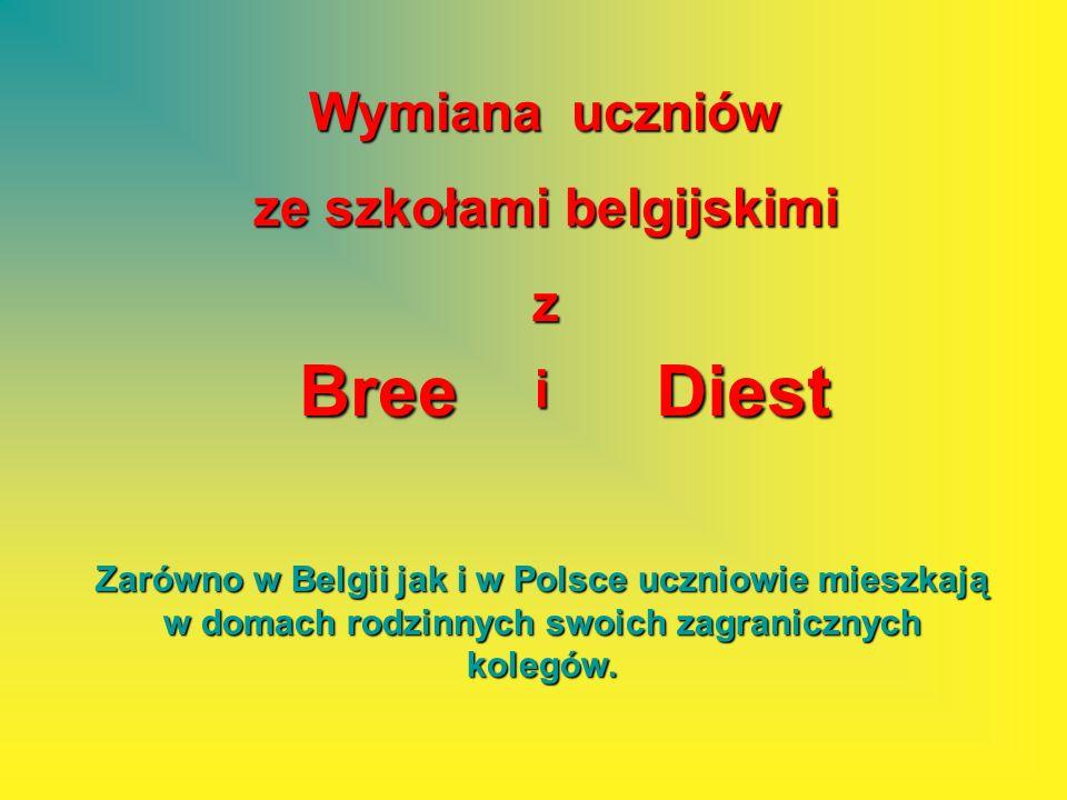 Wymiana uczniów ze szkołami belgijskimi z DiestBree i Zarówno w Belgii jak i w Polsce uczniowie mieszkają w domach rodzinnych swoich zagranicznych kol