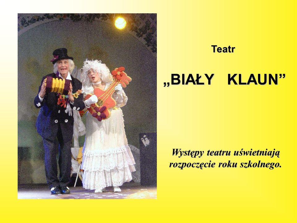 Teatr BIAŁY KLAUN Występy teatru uświetniają rozpoczęcie roku szkolnego.