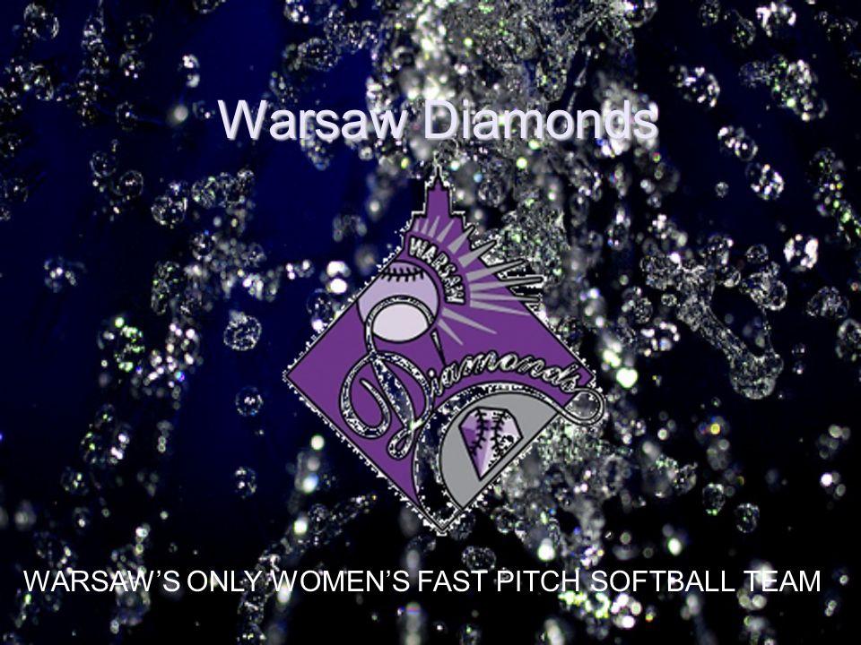 Warsaw Diamonds WARSAWS ONLY WOMENS FAST PITCH SOFTBALL TEAM