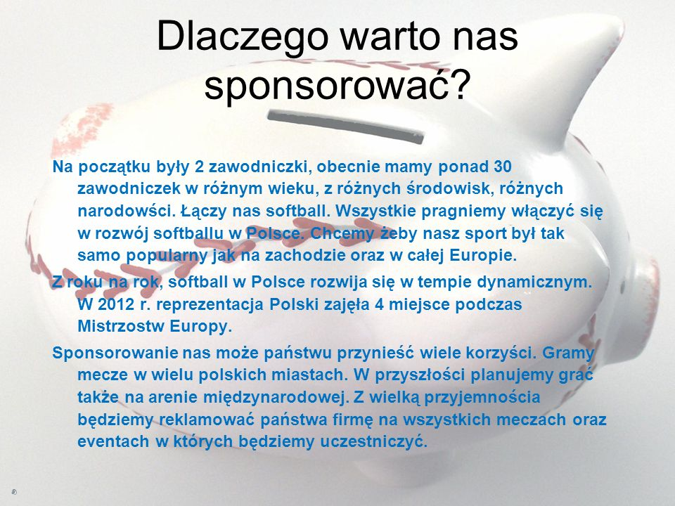 Dlaczego warto nas sponsorować.