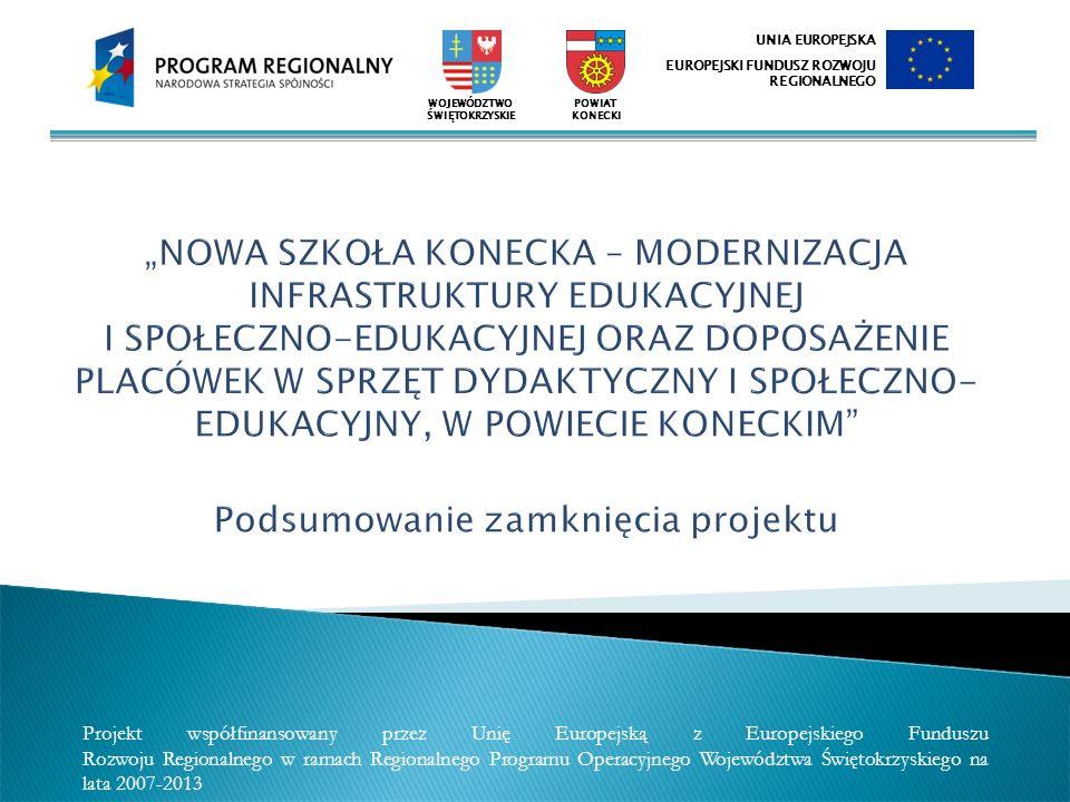 Projekt inwestycyjny współfinansowany przez Unię Europejską z Europejskiego Funduszu Rozwoju Regionalnego w ramach Regionalnego Programu Operacyjnego Województwa Świętokrzyskiego na lata 2007-2013, Osi Priorytetowej 5.