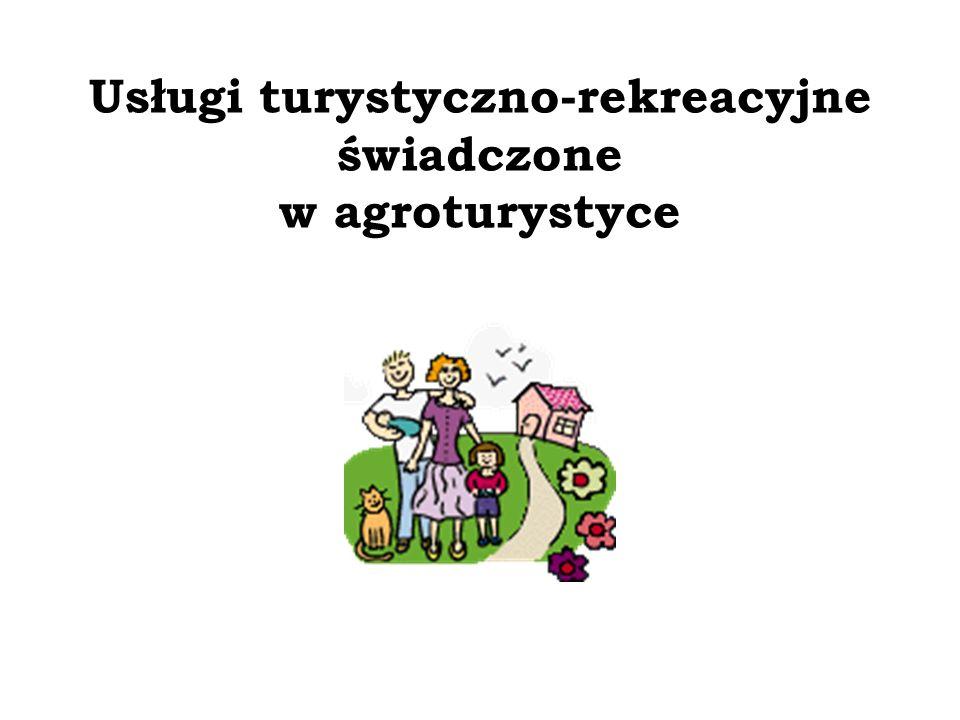 Usługi turystyczno-rekreacyjne świadczone w agroturystyce