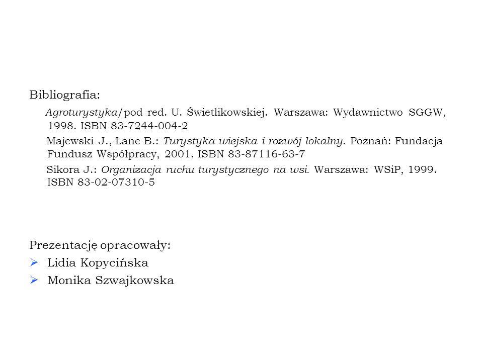 Bibliografia: Agroturystyka /pod red. U. Świetlikowskiej. Warszawa: Wydawnictwo SGGW, 1998. ISBN 83-7244-004-2 Majewski J., Lane B.: Turystyka wiejska