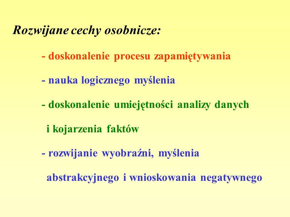 Rozwijane cechy osobnicze: - doskonalenie procesu zapamiętywania - nauka logicznego myślenia - doskonalenie umiejętności analizy danych i kojarzenia f