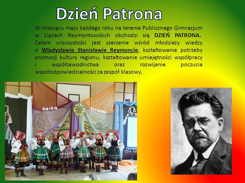 W miesiącu maju każdego roku na terenie Publicznego Gimnazjum w Lipcach Reymontowskich obchodzi się DZIEŃ PATRONA. Celem uroczystości jest szerzenie w