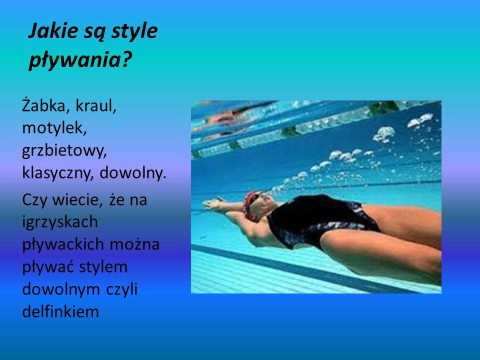 O pływaniu Pływać można od małego do wieku dorosłego a nawet emerytalnego Systematyczne pływanie wzmacnia organizm opóźnia proces starzenia, rzeźbi ciało i wzmacnia mięśnie