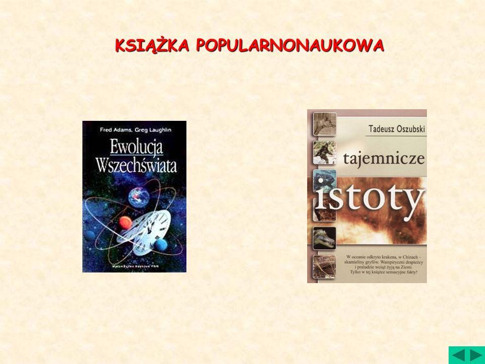 LITERATURA NAUKOWA Są to dzieła pisane dotyczące wybranej dziedziny wiedzy, nastawione na przekazanie odbiorcy rzetelnej informacji na dany temat. Inf