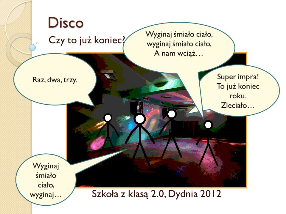 Disco Czy to już koniec? Szkoła z klasą 2.0, Dydnia 2012