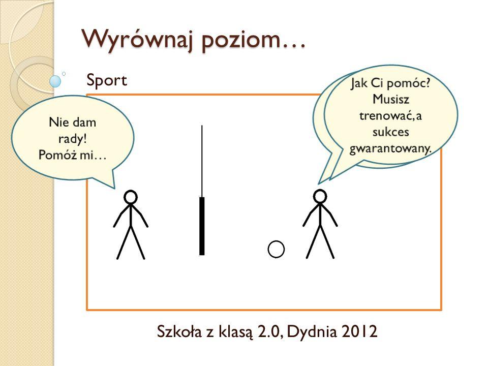 Wyrównaj poziom… Sport Szkoła z klasą 2.0, Dydnia 2012