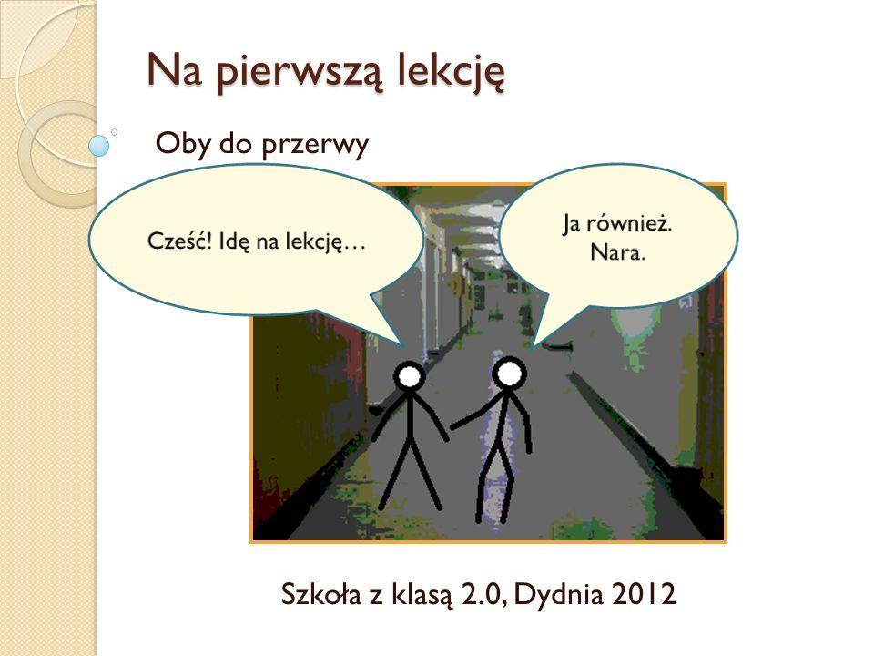Programowanie zachowań W pracowni komputerowej Szkoła z klasą 2.0, Dydnia 2012