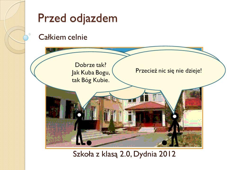 Przed odjazdem Całkiem celnie Szkoła z klasą 2.0, Dydnia 2012 Naganne gry i zabawy znudzonych oczekiwaniem na busa uczniów.