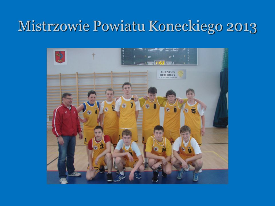Mistrzowie Powiatu Koneckiego 2013
